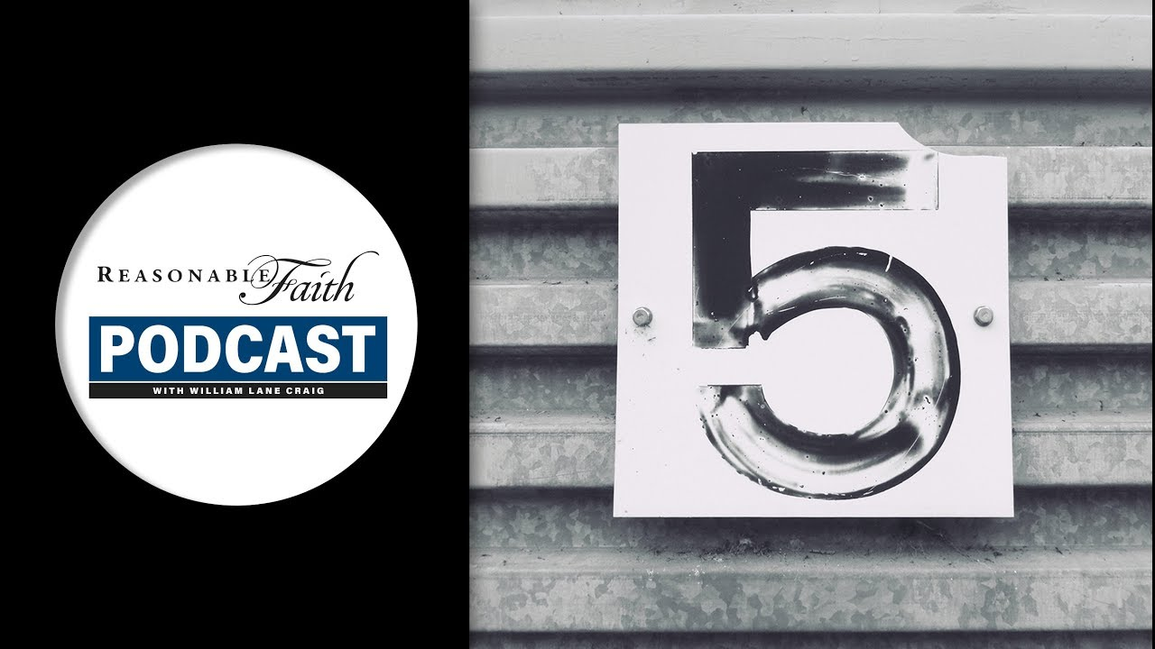 An Atheist Answers Dr  Craig's Five Points | Reasonable Faith Video Podcast