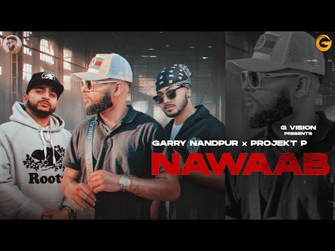 nawaab-|-garry-nandpur-(feat.-anker-deol-&-projekt-p)-|-latest-punjabi-song-2021-|-new-punjabi-songs