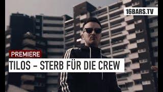 Tilos - Sterb für die Crew (prod. by Zinobeatz & Tyrannbeats) |16BARS.TV Videopremiere