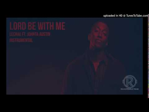 Lecrae - Lord Be With Me ft. Johnta Austin (INSTRUMENTAL)