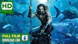 Aquaman 2018 Trailer 1 HD and FULL FILM DOWNLOAD LINK / Top New Movies