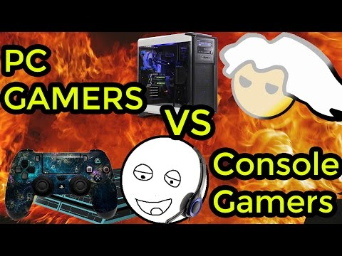 PC Gamers VS Console Gamers