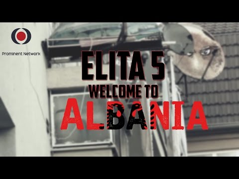 Elita 5 - Welcome to Albania (Official HD Video)