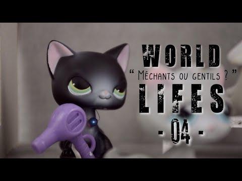 [Série Lps]  World Lifes  - 04 -  Méchants ou gentils ?