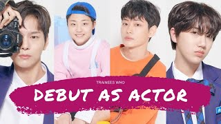 PRODUCE X 101 : TRAINEES WHO DEBUT AS ACTOR