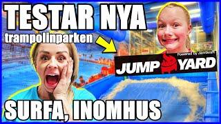 TESTAR NYA TRAMPOLINPARKEN JUMPYARD *SURFA INOMHUS?*
