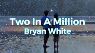 Watch Bryan White Two In A Million video