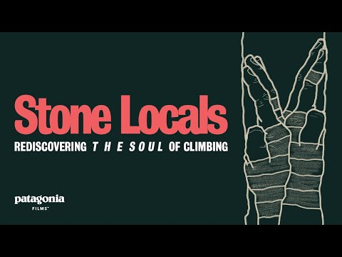 Stone Locals - Rediscovering the Soul of Rock Climbing