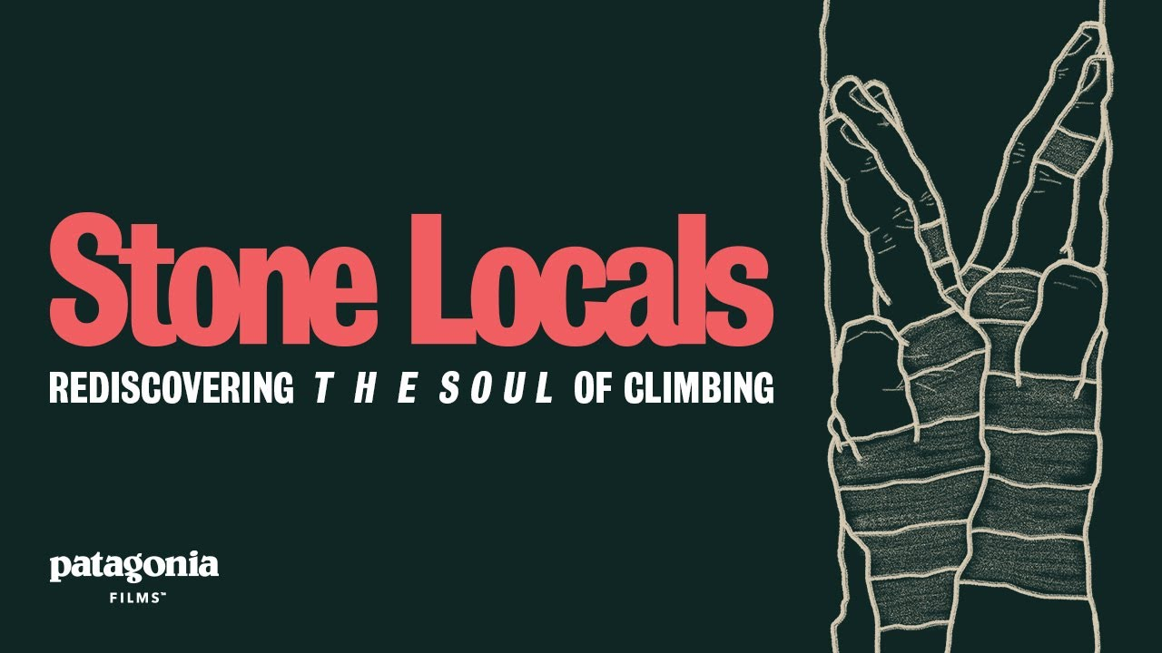 Stone Locals | Rediscovering the Soul of Climbing