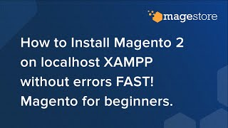 How to Install Magento 2 on localhost XAMPP without errors FAST! Magento for beginners.