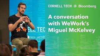 Bloomberg Cornell Tech Series: A Conversation w/ WeWork's Miguel McKelvey