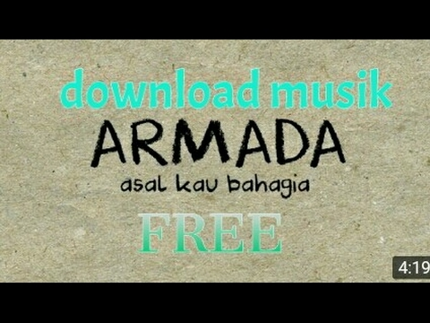 Armada Band - Asal Kau Bahagia [Simpan Video Youtube Ke Galeri]