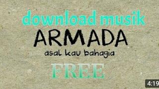 Armada Band - Asal Kau Bahagia [Simpan Video Youtube Ke Galeri]