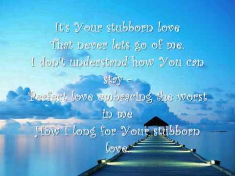 stubborn love with lyrics
