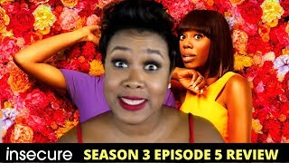 Insecure Season 3 Episode 5 Review