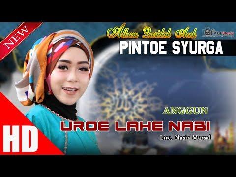 ANGGUN - UROE LAHE NABI ( Qasidah Aceh Pintoe Syurga ) HD Video Quality 2017.