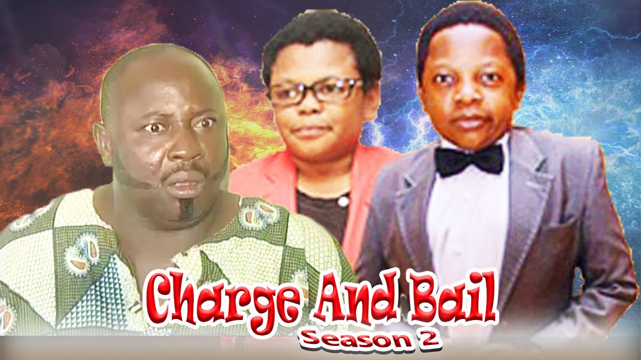 Charge and Bail 2     - Nigerian Nollywood Movie
