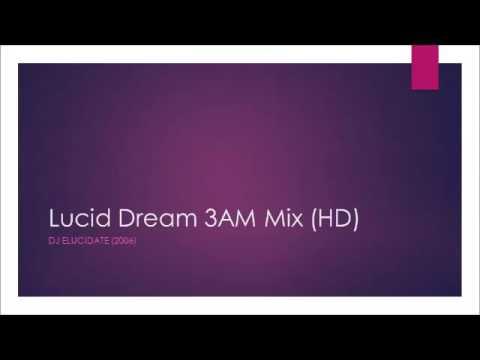 DJ Elucidate: Lucid Dream 3AM Mix HD