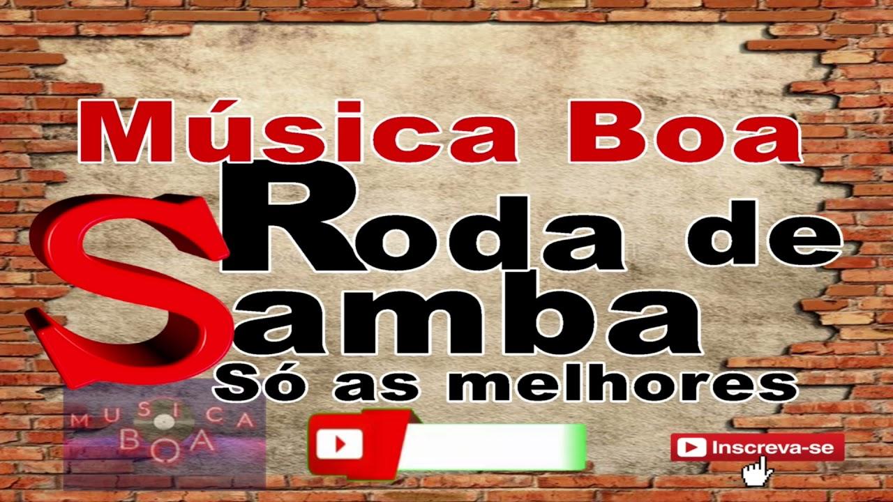 MÚSICA BOA RODA DE SAMBA SÓ AS MELHORES   Melhores Músicas de Samba e Pagode de Todos os Tempos