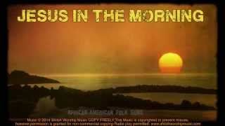 Jesus In The Morning (Praise & Worship)
