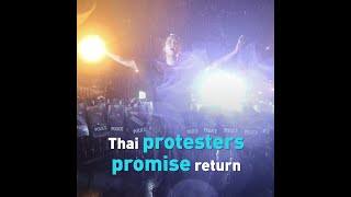 Thai protesters promise return