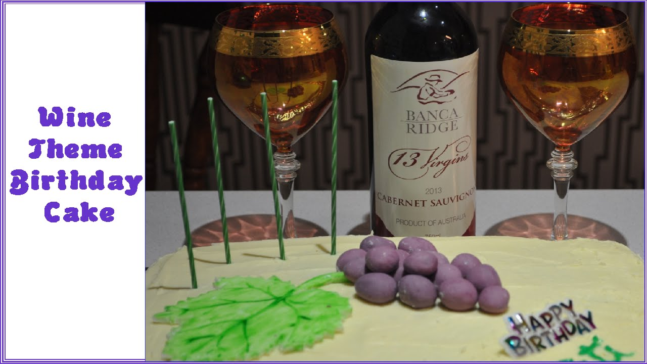 Wine Themed Birthday Cake Youtube