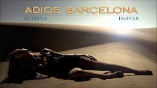 אישתאר – Adios Barcelona