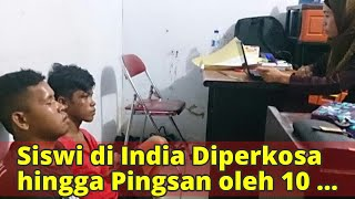 Download Video Siswi di India Diperkosa hingga Pingsan oleh 10 Siswa MP3 3GP MP4