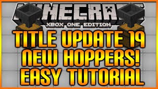 Minecraft: (Xbox360/PS3) TU19 UPDATE - HOW TO USE HOPPERS EASY TUTORIAL + AUTO FARMS [TU19]