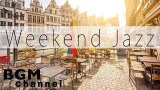 Baixar Weekend Jazz - Relaxing Jazz Music - Calm Bossa Nova Music - Have a Nice Weekend