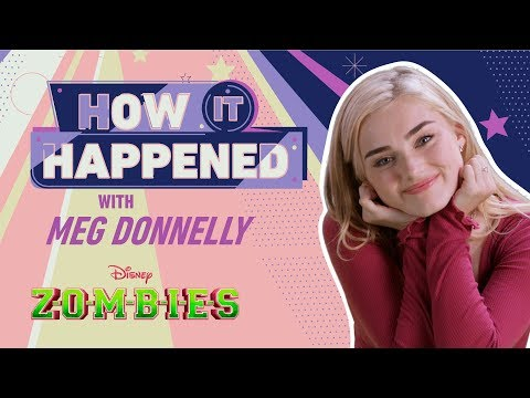 How It Happened: Meg Donnelly   ZOMBIES   Disney Channel