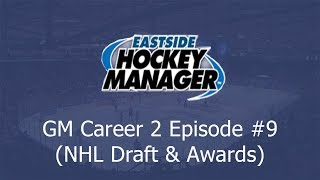 NHL Entry Draft & Awards!! | Let's Play Eastside Hockey Manager 2019 #9