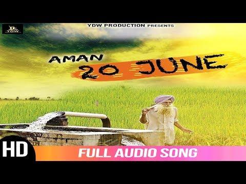 20 June | Aman | New Punjabi Song 2019 | Full Audio Song | YDW PRODUCTION