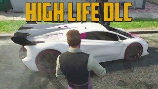 HIGH LIFE DLC! (Grand Theft Auto V)