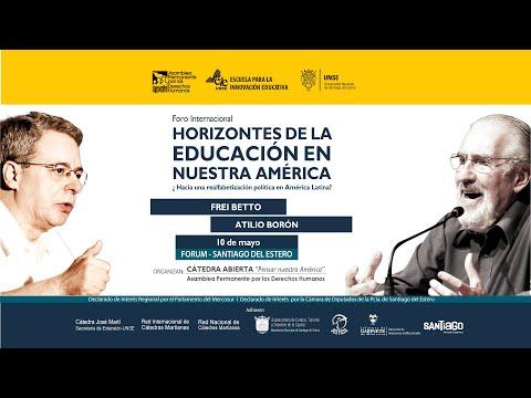 """Foro Internacional """"HORIZONTES DE LA EDUCACIÓN EN NUESTRA AMÉRICA"""" - Parte 2"""
