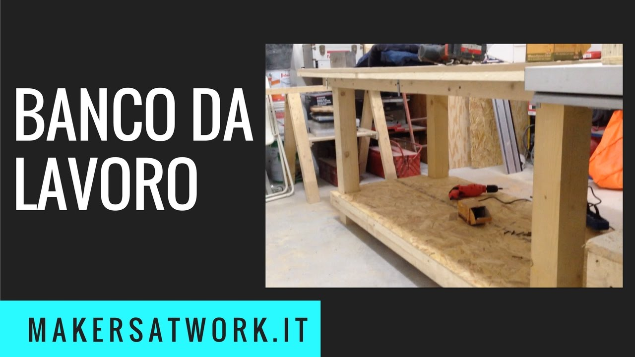 banco da lavoro 2017 fai da te diy workbench youtube