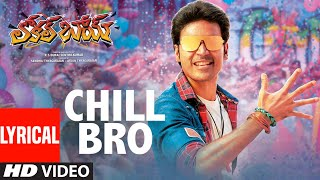 Chill Bro Lyrics Video Song | Local Boy Telugu | Dhanush | Vivek - Mervin | Sathya Jyothi Films