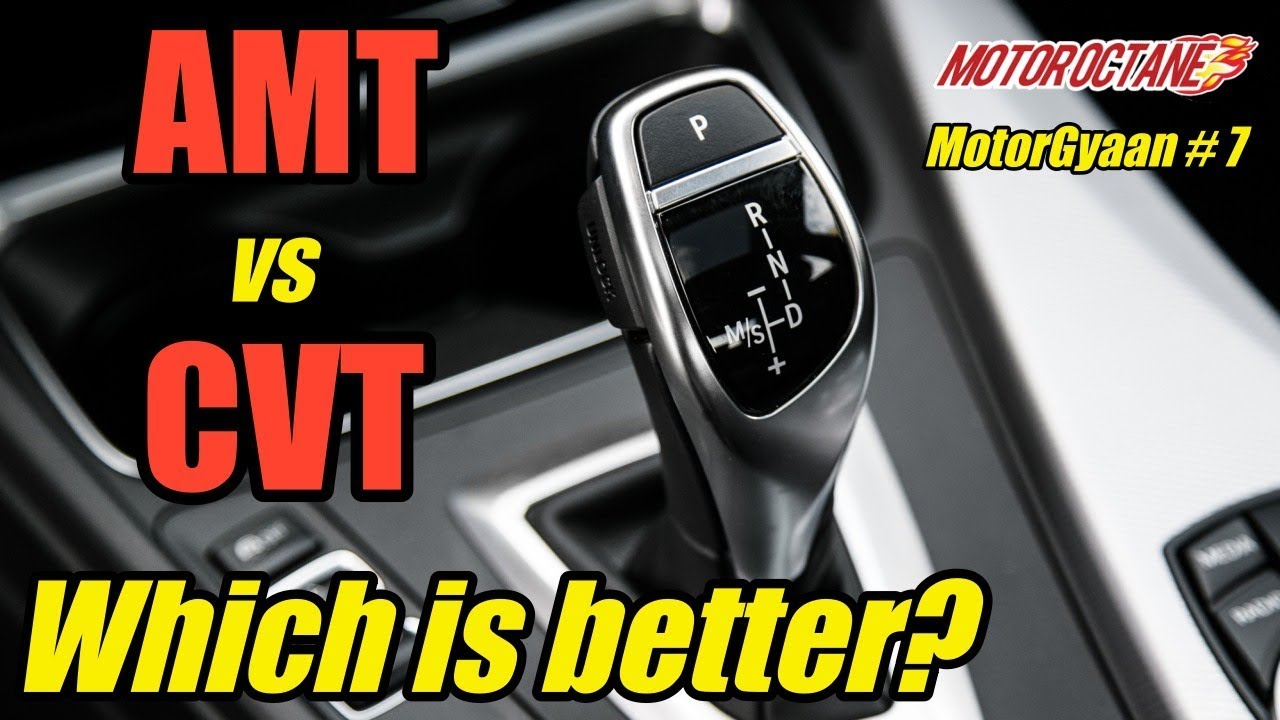 MotorGyaan #7: CVT vs AMT - Which is better? in Hindi| MotorOctane
