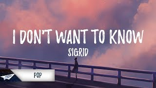 Sigrid - I Dont Want To Know  Lyrics / Lyric Vide