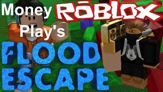 Money Play's Flood Escape! | Roblox