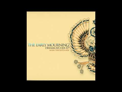 The Early Mourning - Decisions (Original Mix)