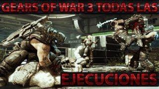 EMK : TODAS LAS EJECUCIONES DE GEARS OF WAR 3