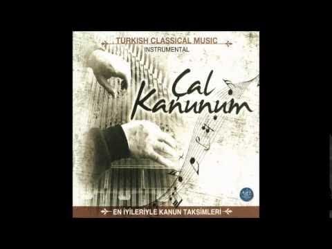 ÇAL KANUNUM HİCAZ TAKSİMİ (Turkish Of Music)