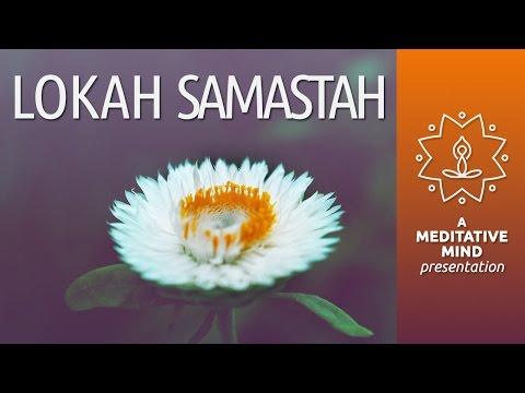 Meditation Mantra for Peace | Lokah Samatah Sukhino Bhavantu | Mantra Chanting Meditation