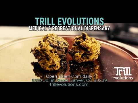 Denver Recreational Dispensary - Trill Evolutions