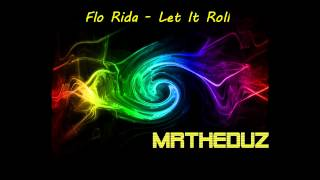 Flo Rida - Let It Roll (+lyrics)