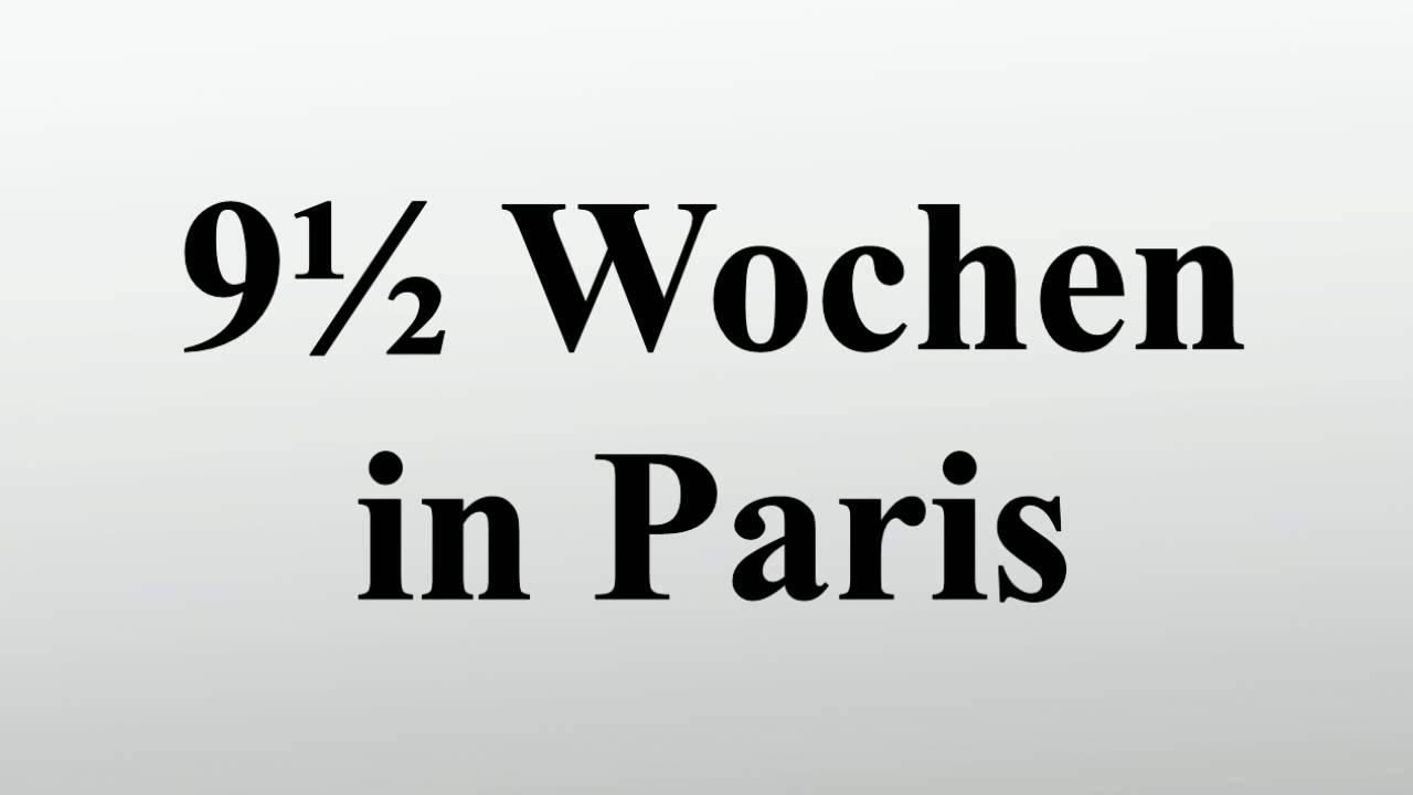 9½ Wochen In Paris Youtube