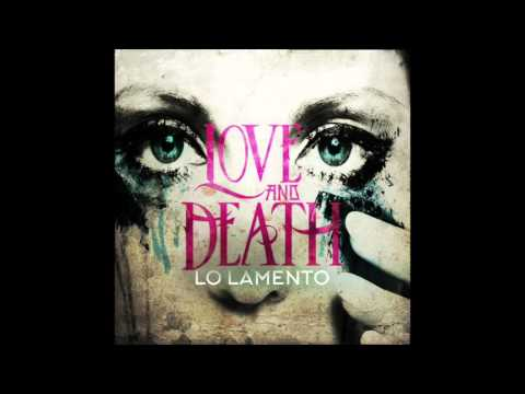 Love and Death - Lo Lamento (Official - Audio Only)