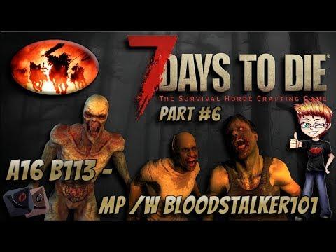 7 Days to Die - A16 B119 MP Ep. 6 /w Bloodstalker101