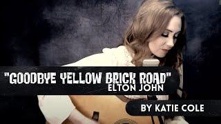 Goodbye Yellow Brick Road - Elton John cover by Katie Cole